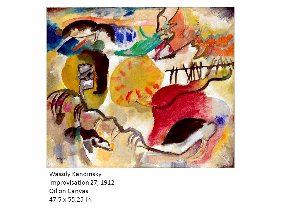 Wassily Kandinsky Improvisation 27, 1912 Oil on Canvas 47.5 x 55.25 in.