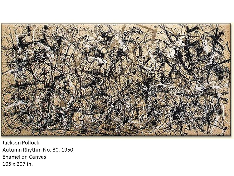 Jackson Pollock Autumn Rhythm No. 30, 1950 Enamel on Canvas 105 x 207 in.