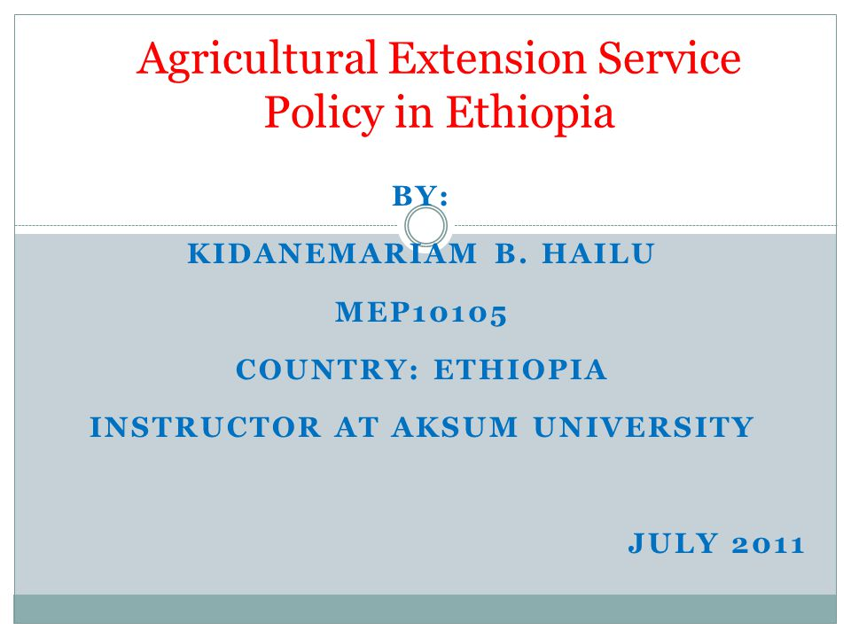 Agricultural Extension Service Policy in Ethiopia