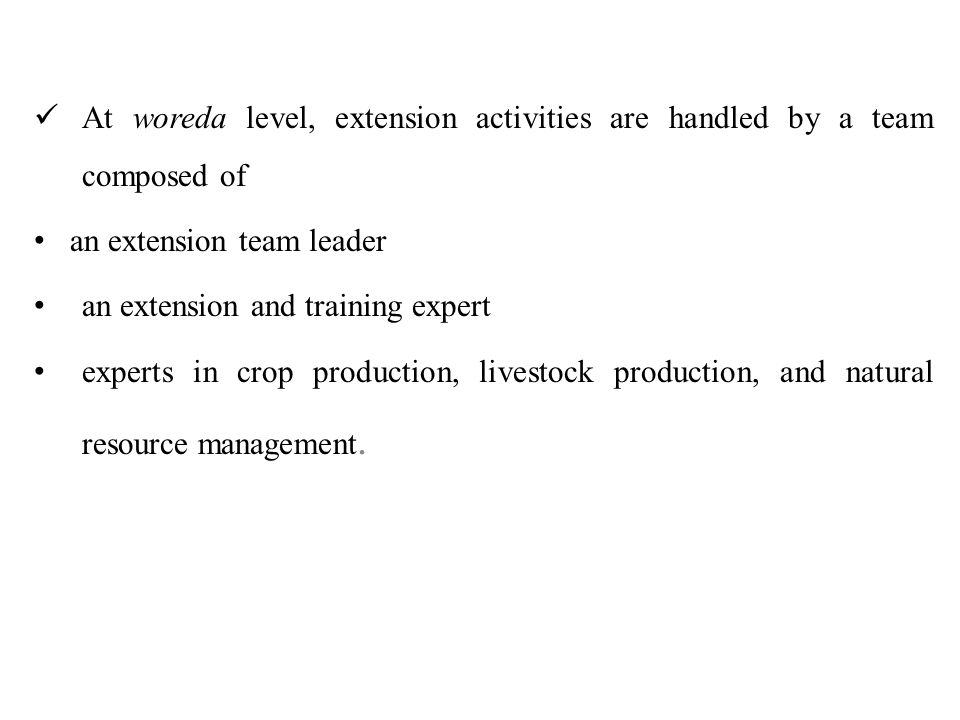 At woreda level, extension activities are handled by a team composed of
