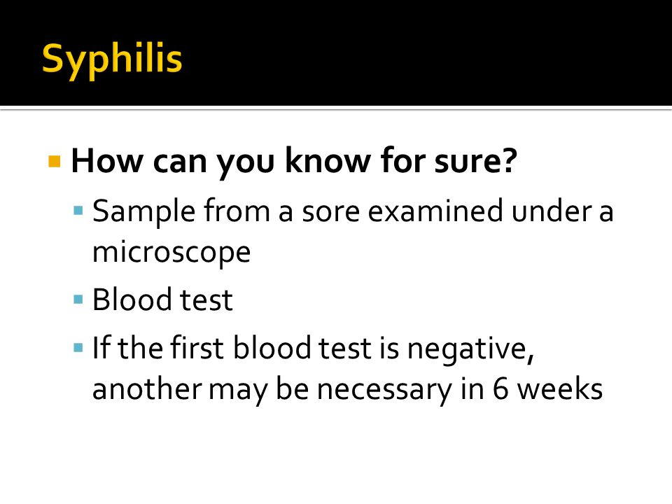 Syphilis How can you know for sure