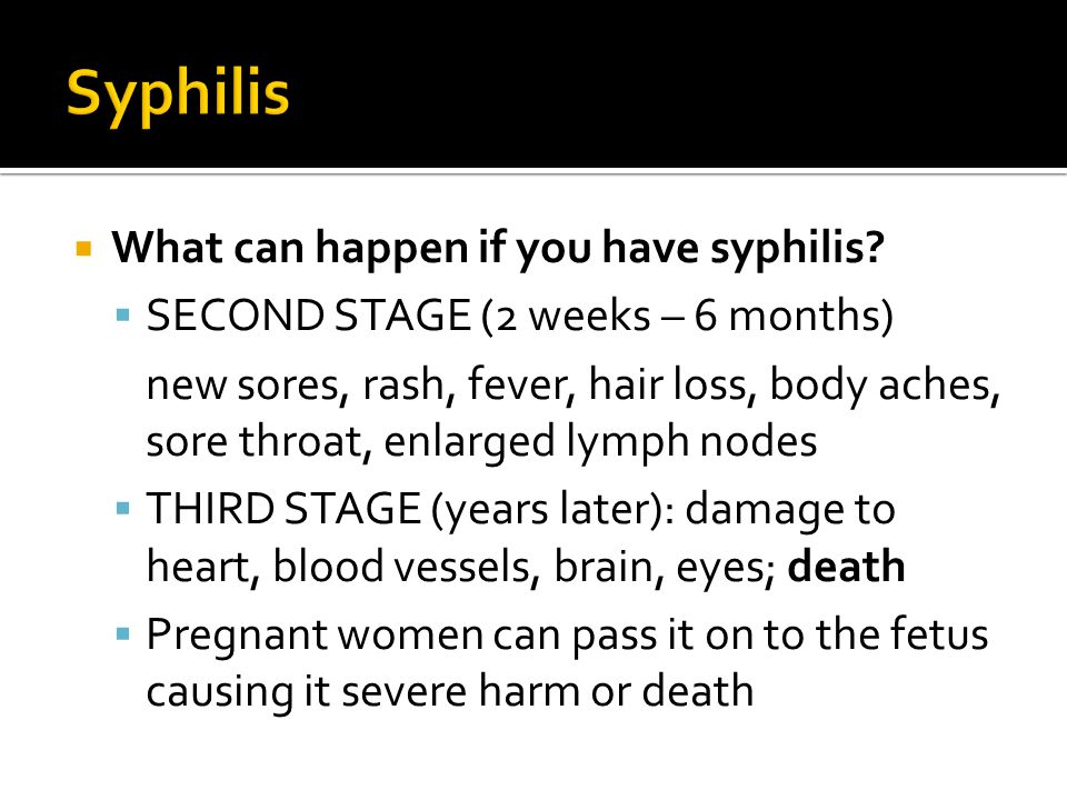 Syphilis What can happen if you have syphilis