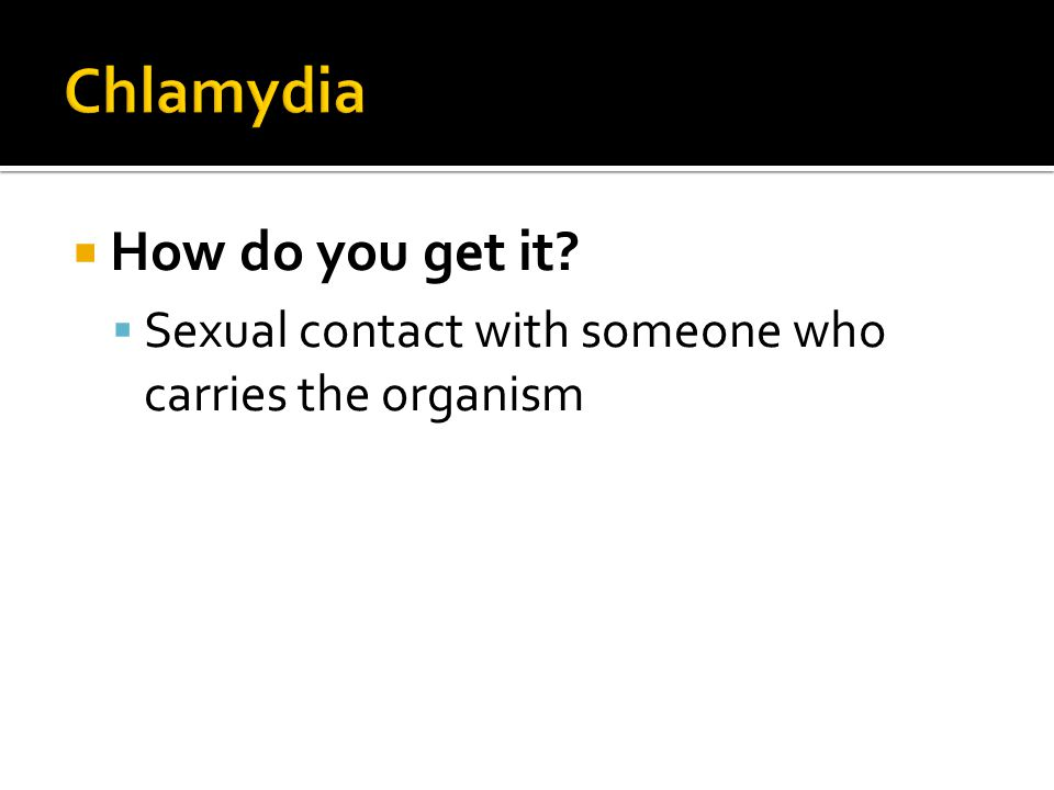 Chlamydia How do you get it