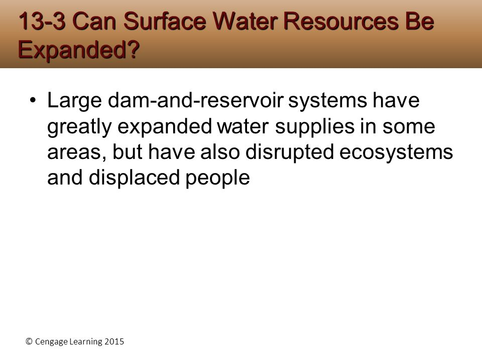13-3 Can Surface Water Resources Be Expanded