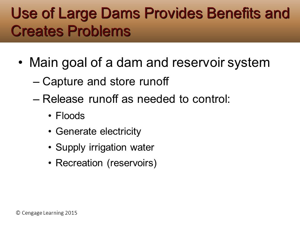 Use of Large Dams Provides Benefits and Creates Problems
