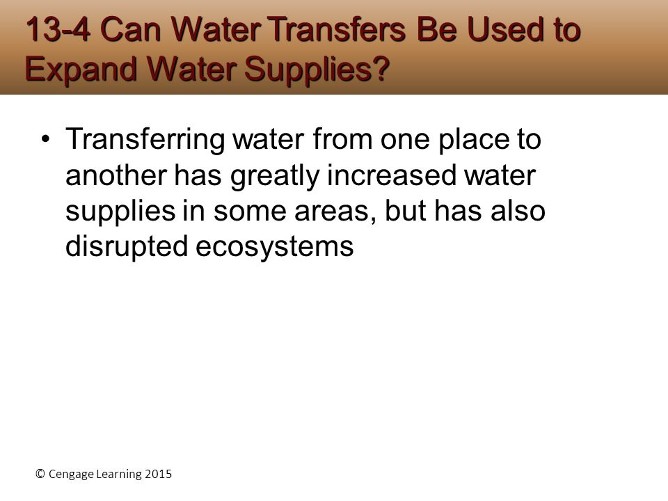 13-4 Can Water Transfers Be Used to Expand Water Supplies