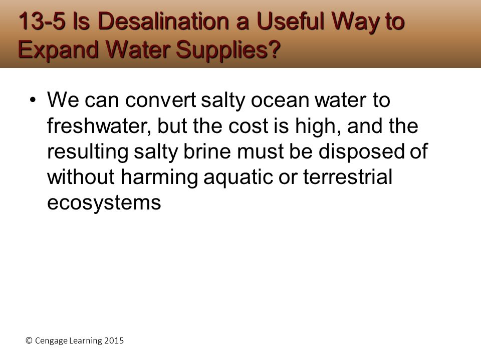 13-5 Is Desalination a Useful Way to Expand Water Supplies