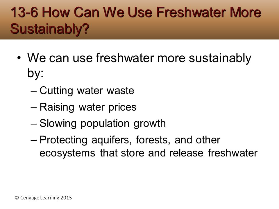 13-6 How Can We Use Freshwater More Sustainably