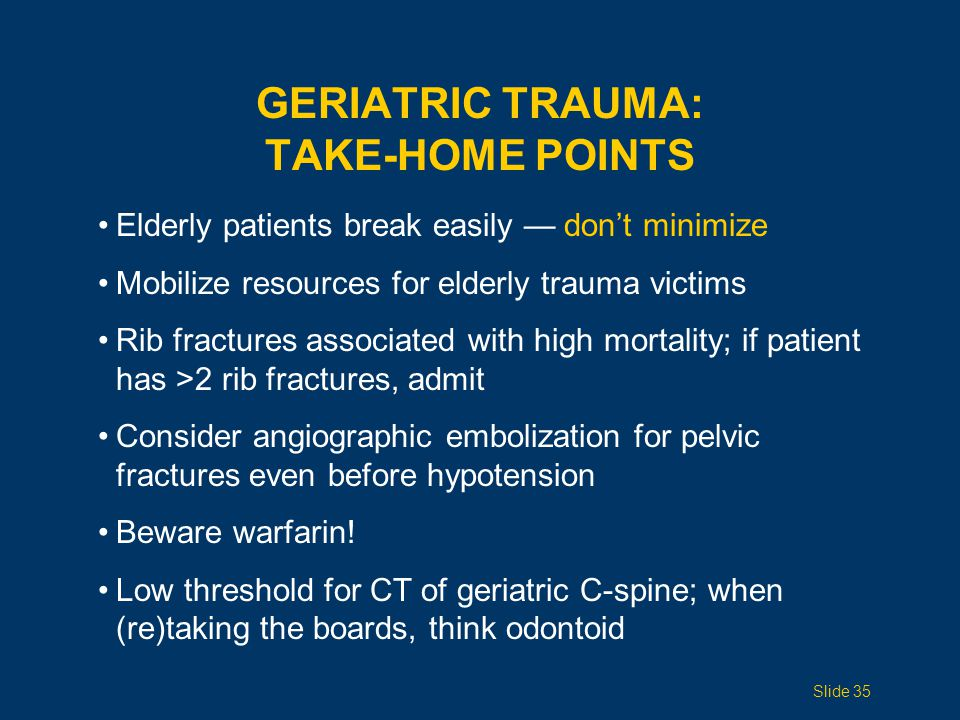 Geriatric Trauma: Take-Home Points