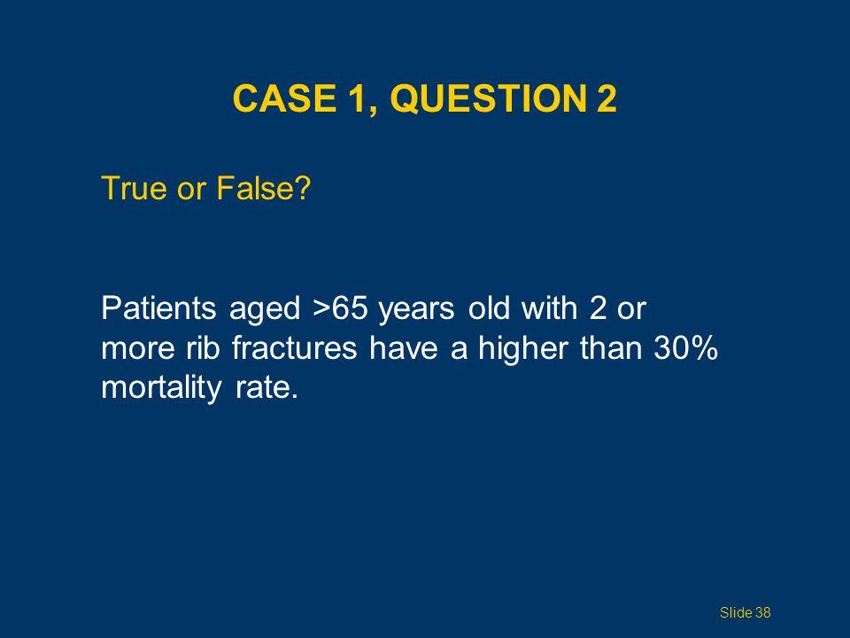 Case 1, Question 2 True or False