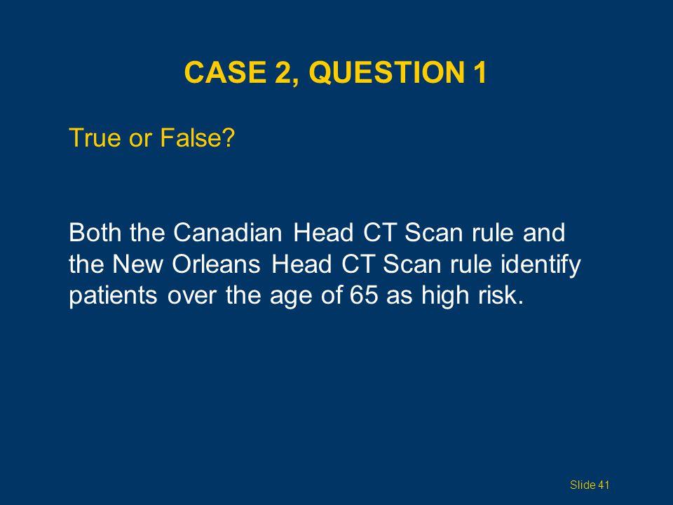 Case 2, Question 1 True or False