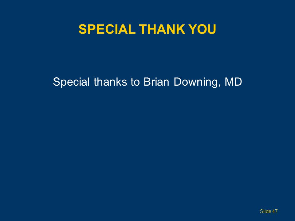 Special thanks to Brian Downing, MD