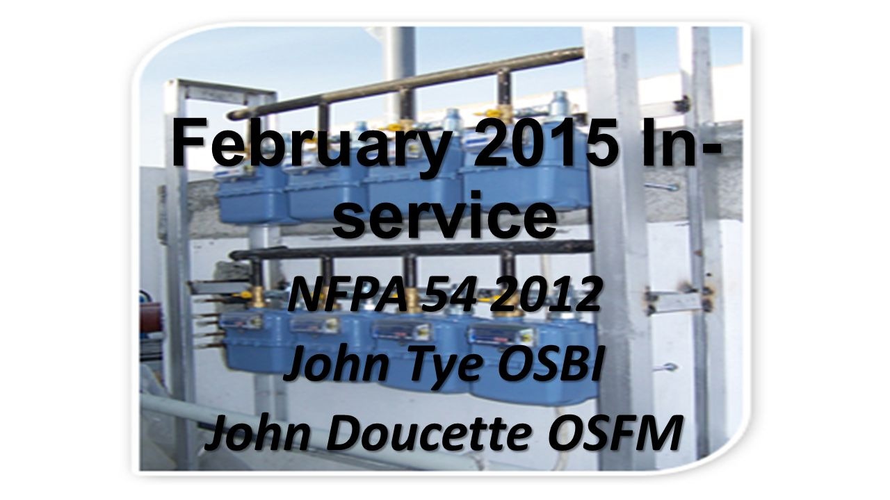 NFPA 54 2012 John Tye OSBI John Doucette OSFM