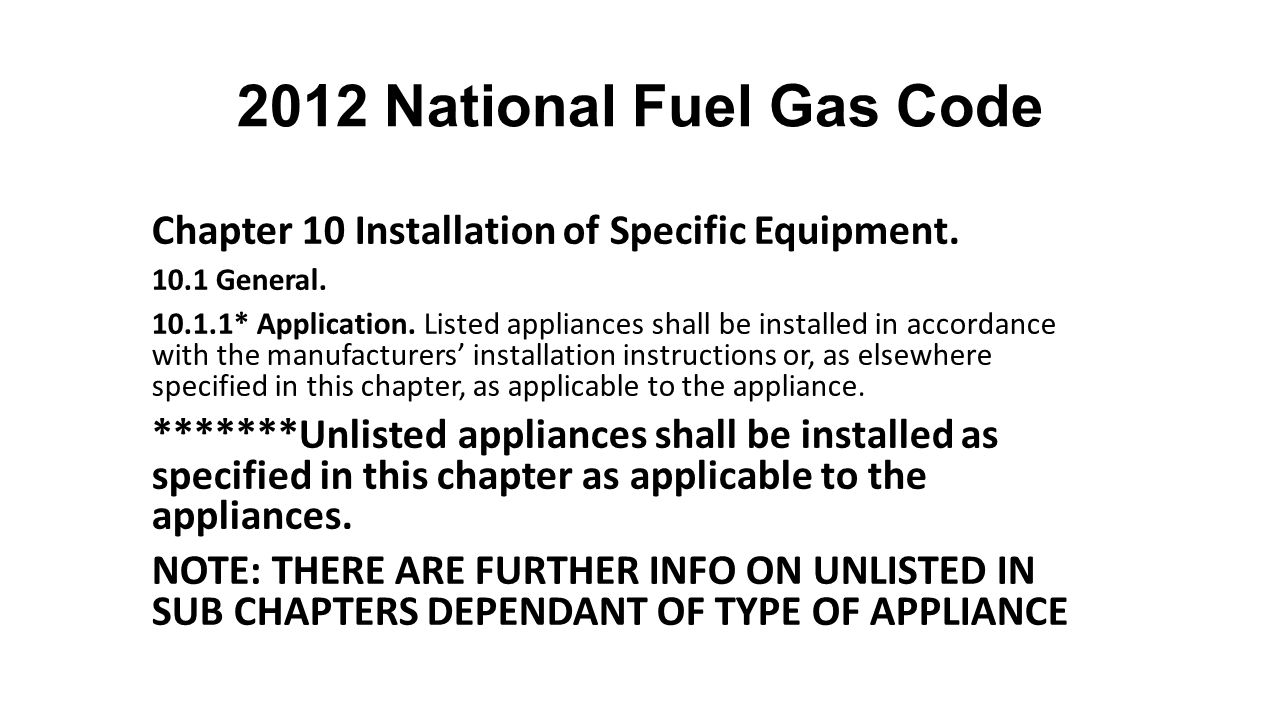 2012 National Fuel Gas Code Chapter 10 Installation of Specific Equipment. 10.1 General.