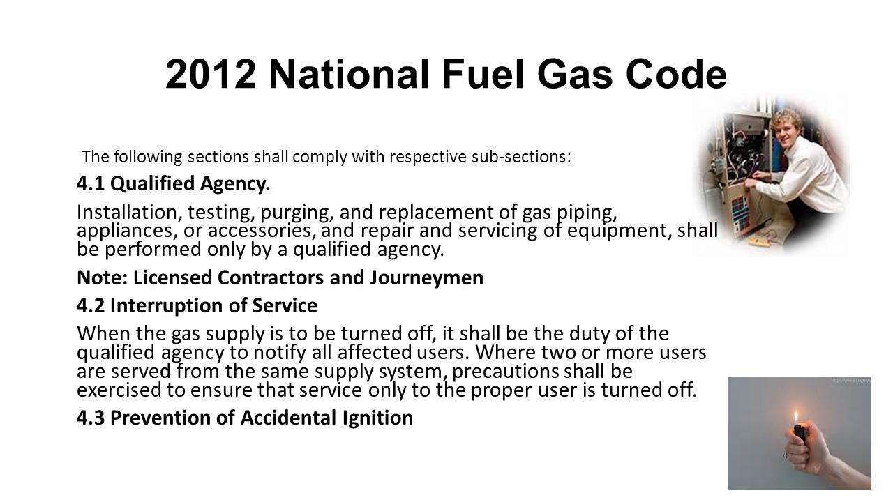 2012 National Fuel Gas Code The following sections shall comply with respective sub-sections: 4.1 Qualified Agency.