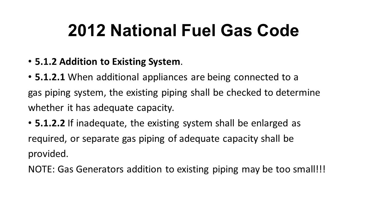 2012 National Fuel Gas Code 5.1.2 Addition to Existing System.