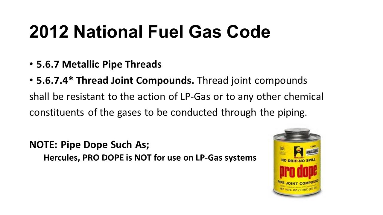 2012 National Fuel Gas Code 5.6.7 Metallic Pipe Threads