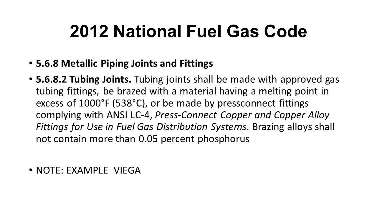 2012 National Fuel Gas Code 5.6.8 Metallic Piping Joints and Fittings