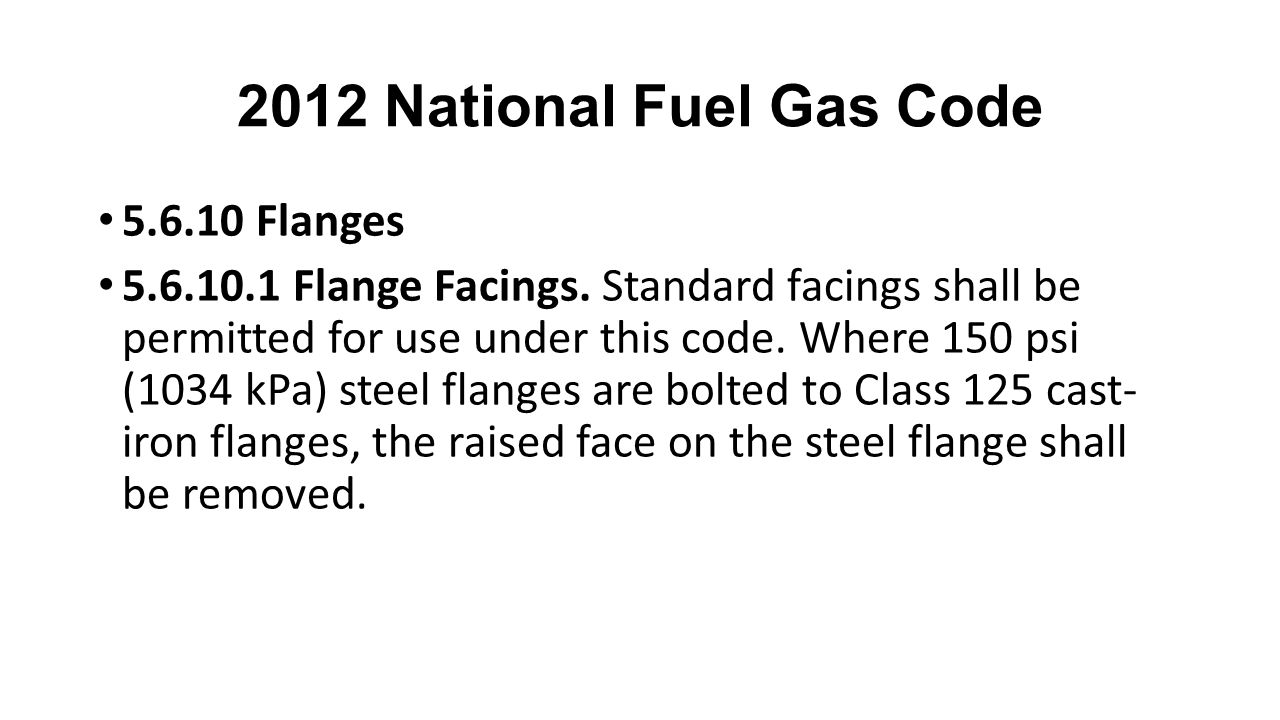 2012 National Fuel Gas Code 5.6.10 Flanges