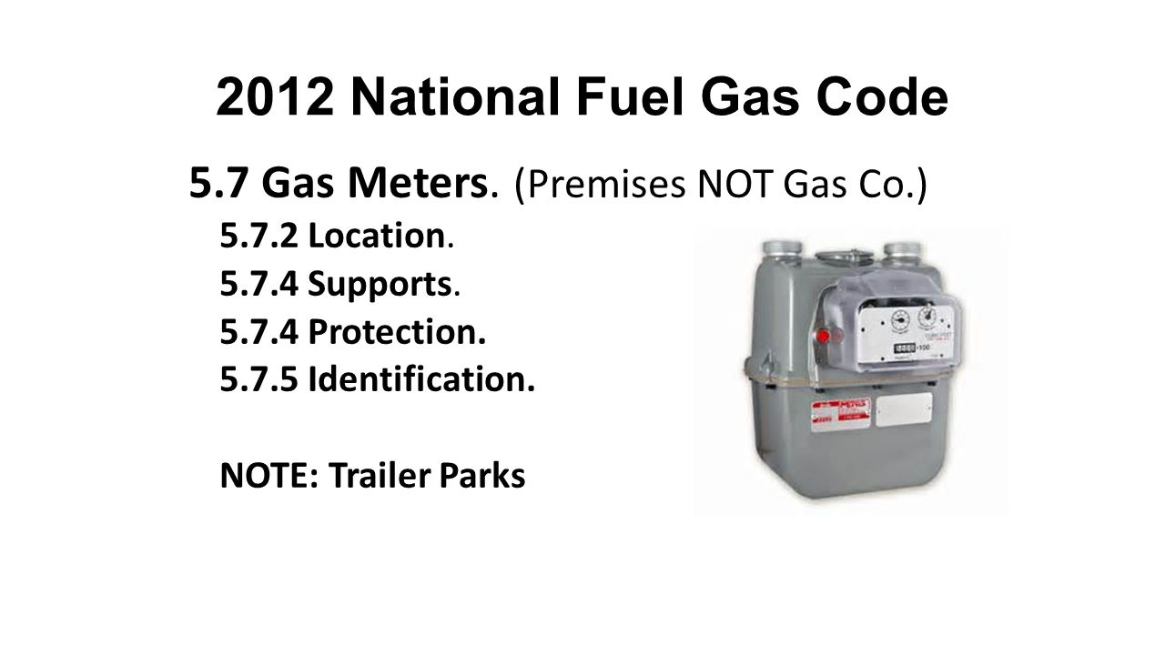 2012 National Fuel Gas Code 5.7 Gas Meters. (Premises NOT Gas Co.)