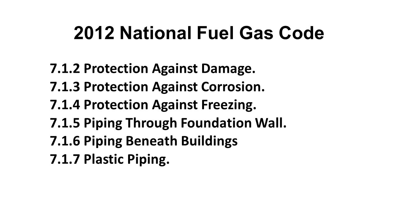 2012 National Fuel Gas Code 7.1.2 Protection Against Damage.