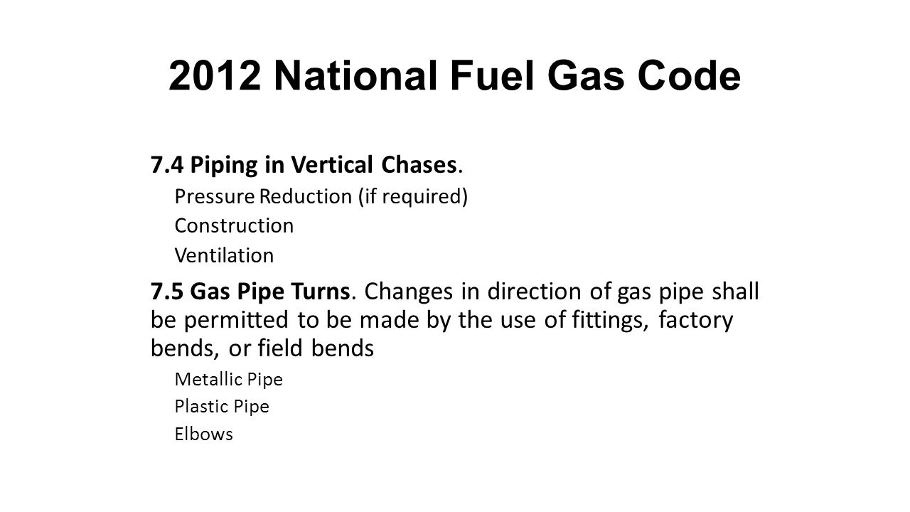 2012 National Fuel Gas Code 7.4 Piping in Vertical Chases.