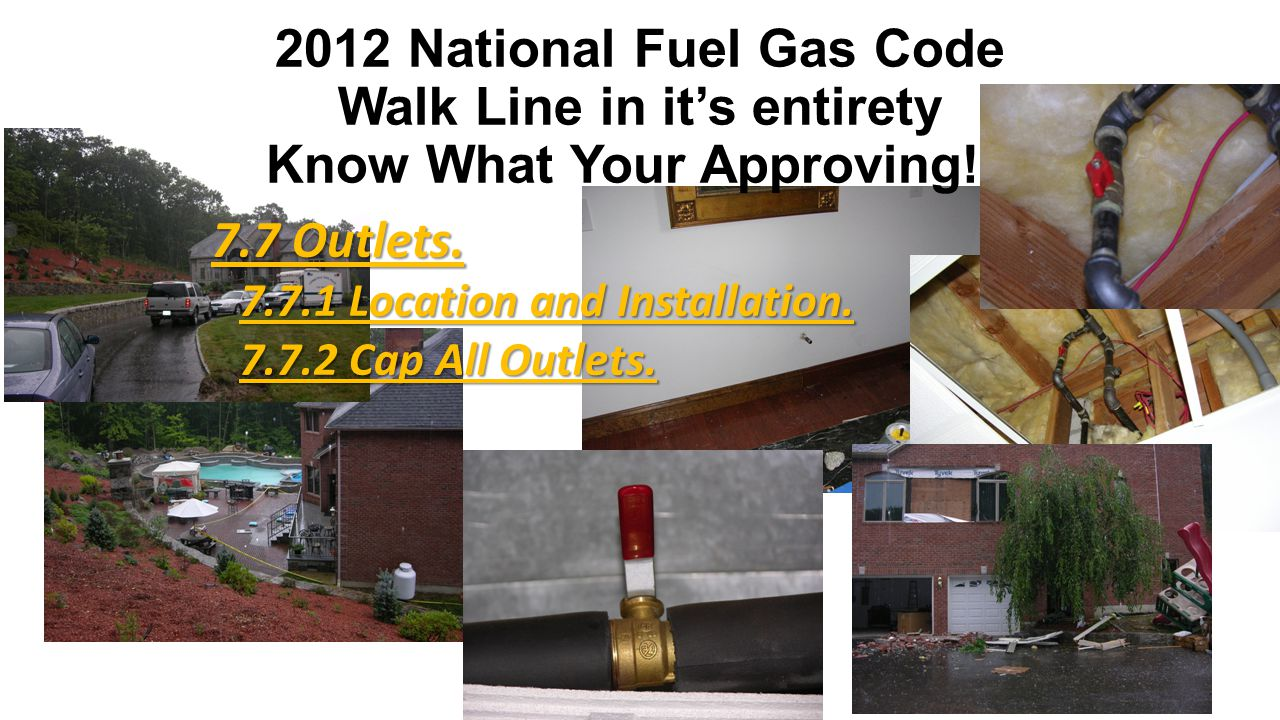 2012 National Fuel Gas Code Walk Line in it's entirety Know What Your Approving!!!