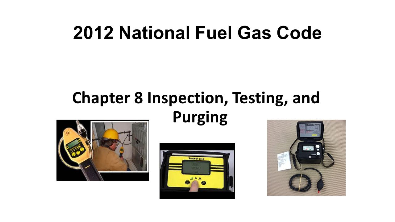 Chapter 8 Inspection, Testing, and Purging