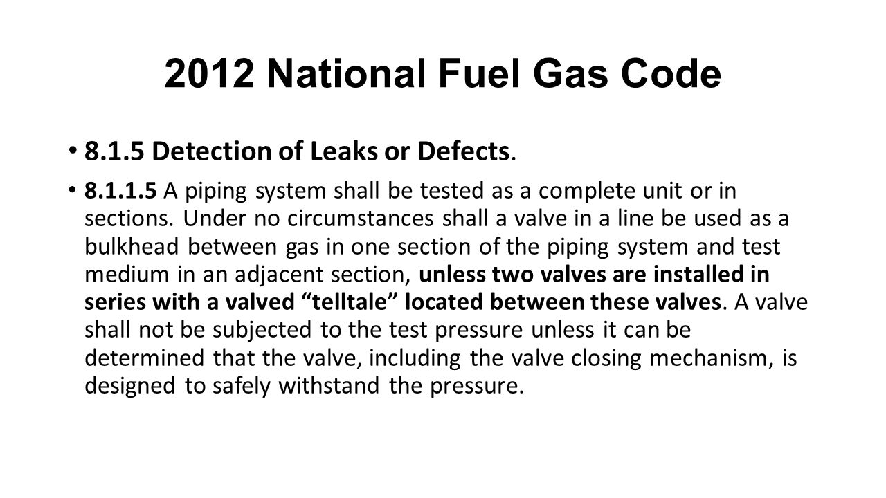 2012 National Fuel Gas Code 8.1.5 Detection of Leaks or Defects.