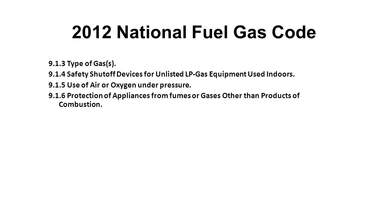 2012 National Fuel Gas Code 9.1.3 Type of Gas(s).