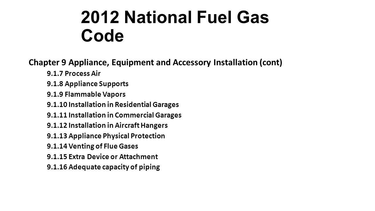 2012 National Fuel Gas Code Chapter 9 Appliance, Equipment and Accessory Installation (cont) 9.1.7 Process Air.