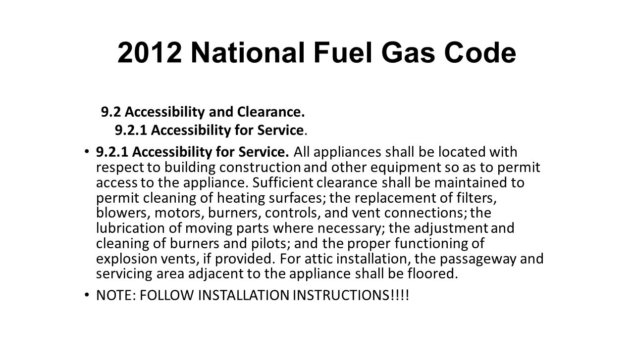 2012 National Fuel Gas Code 9.2 Accessibility and Clearance.