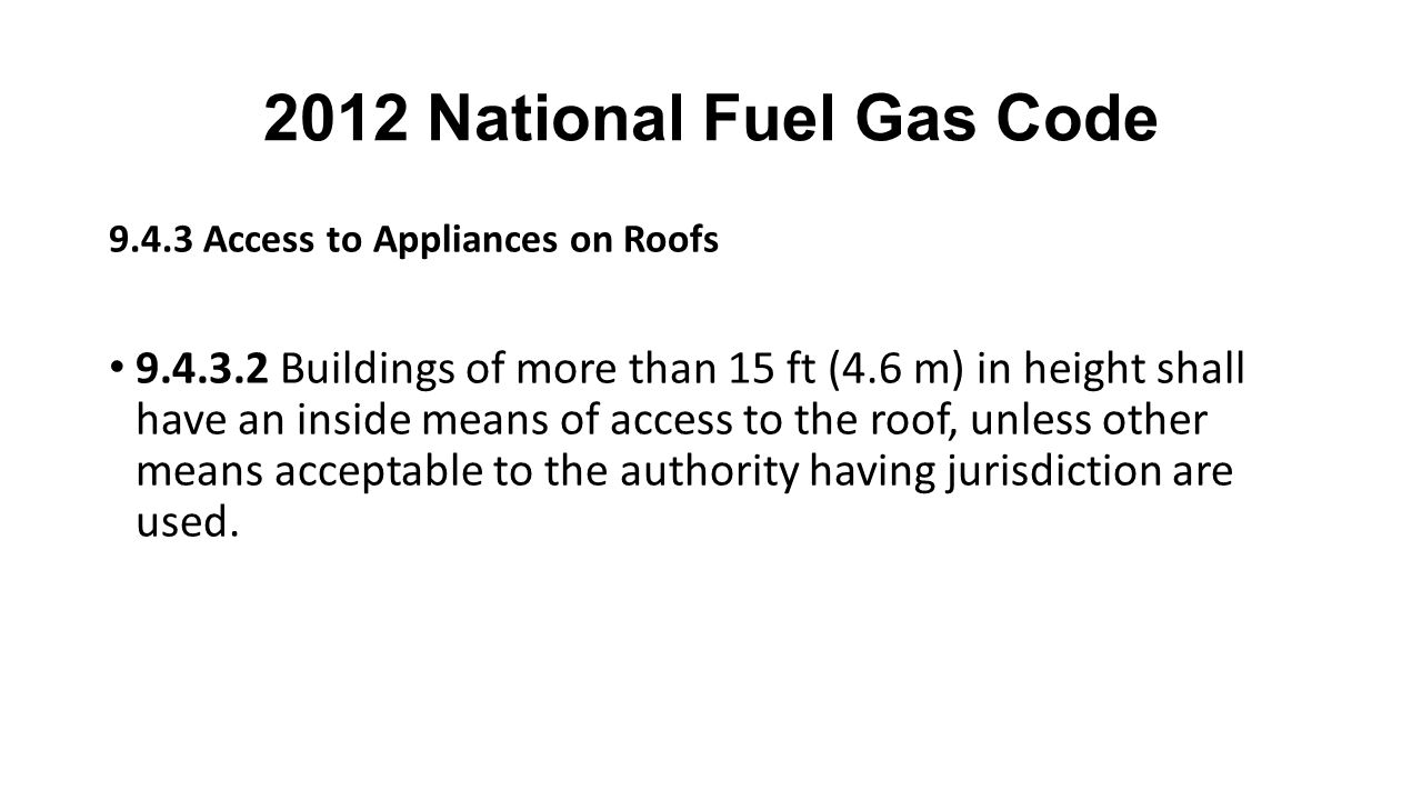 2012 National Fuel Gas Code 9.4.3 Access to Appliances on Roofs.