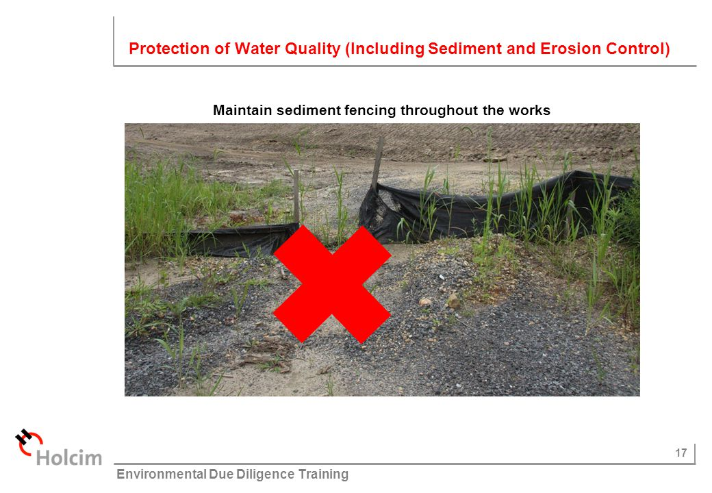 Maintain sediment fencing throughout the works