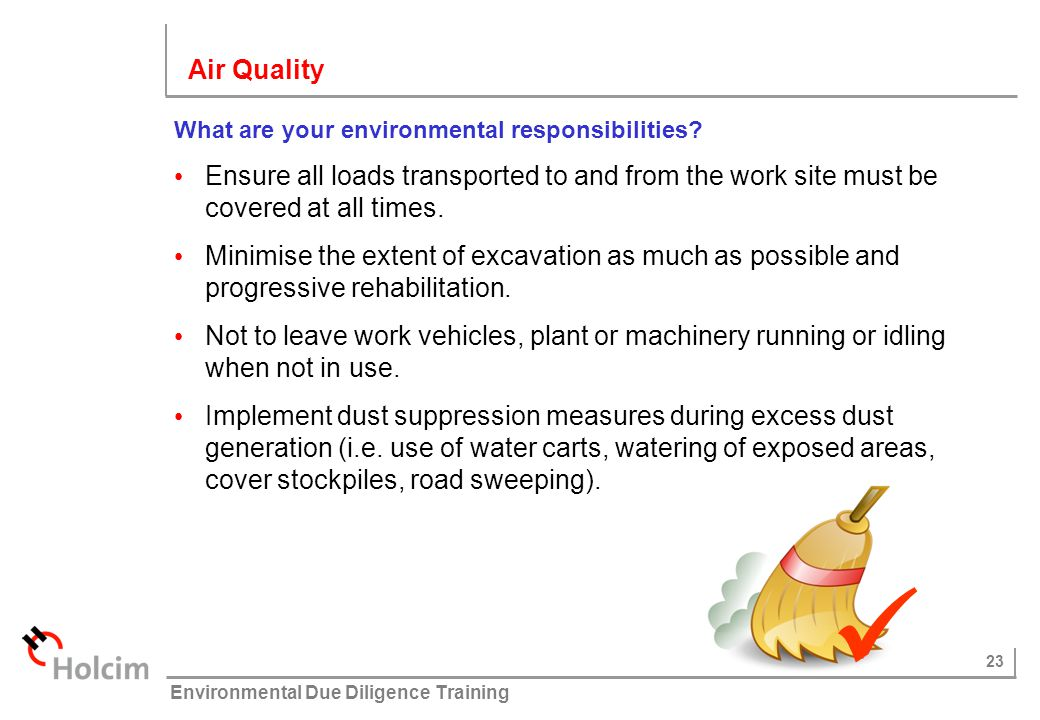 Air Quality What are your environmental responsibilities Ensure all loads transported to and from the work site must be covered at all times.