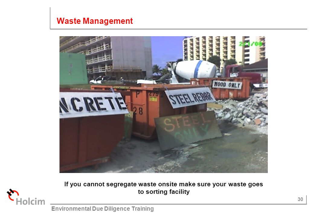 Waste Management If you cannot segregate waste onsite make sure your waste goes to sorting facility