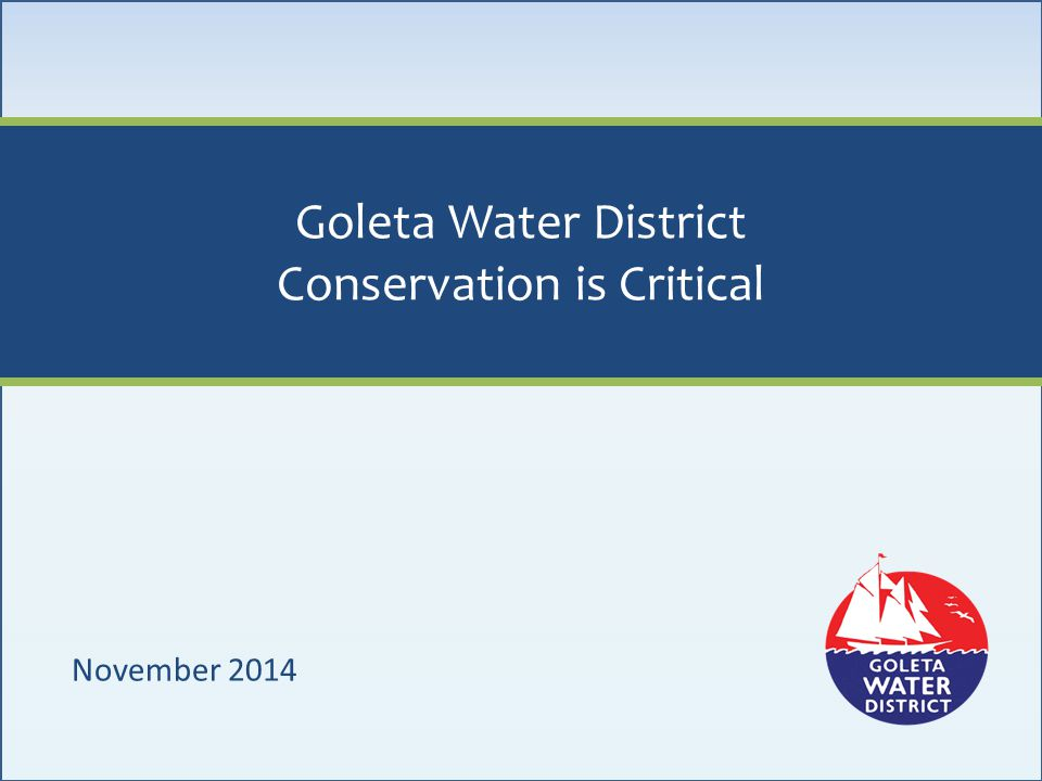 Goleta Water District Conservation is Critical
