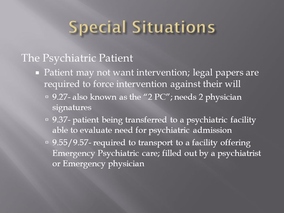 Special Situations The Psychiatric Patient