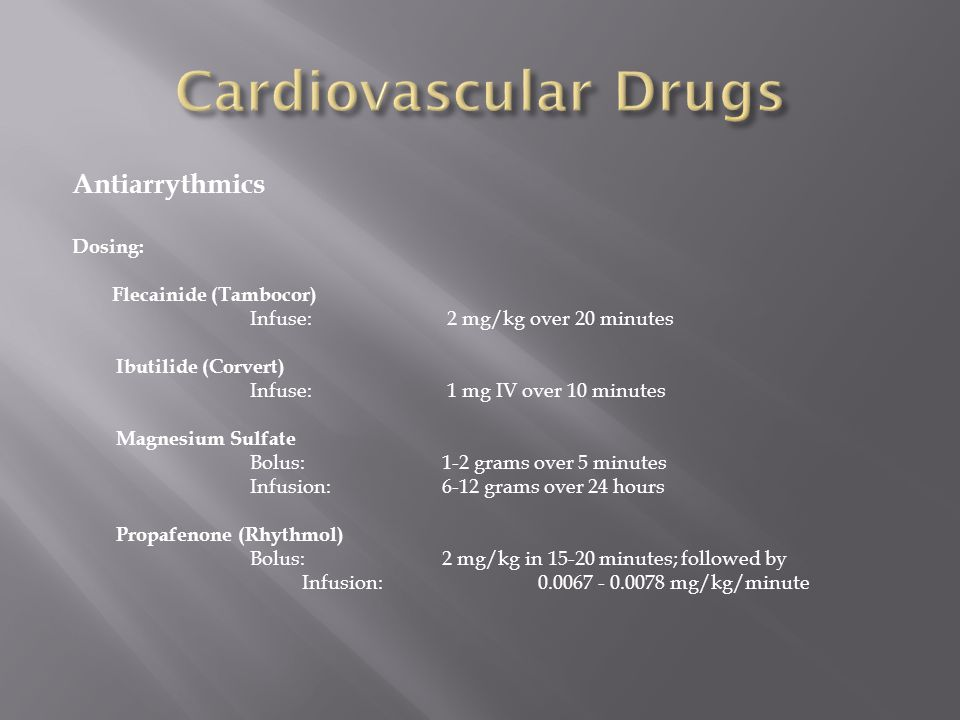 Cardiovascular Drugs Antiarrythmics Dosing: Flecainide (Tambocor)