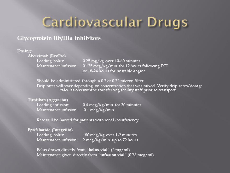 Cardiovascular Drugs Glycoprotein IIb/IIIa Inhibitors Dosing: