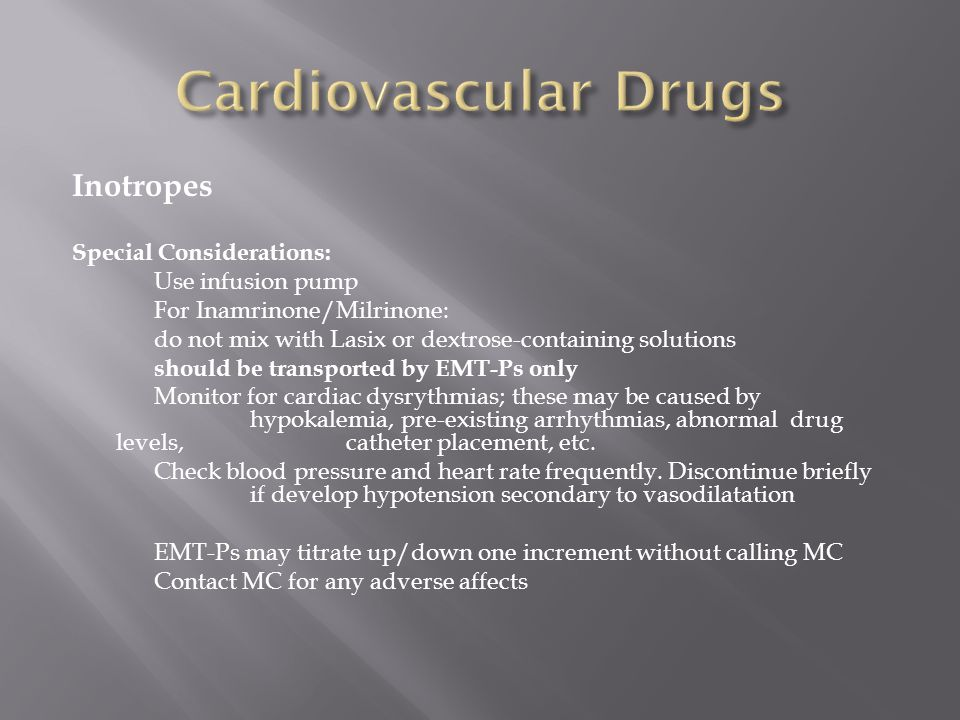 Cardiovascular Drugs Inotropes Special Considerations: