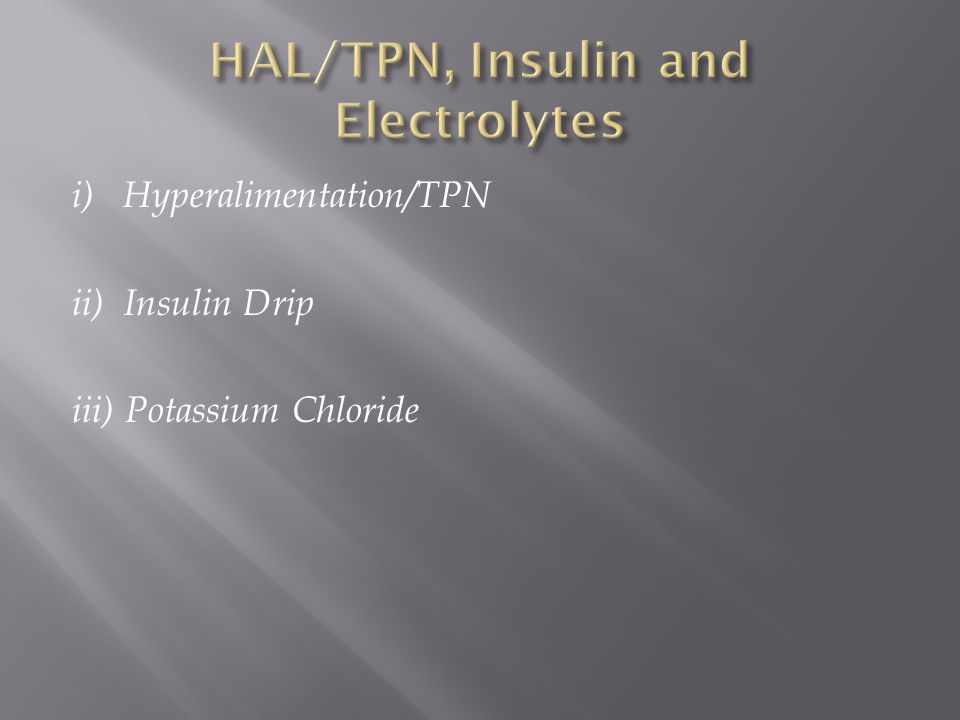 HAL/TPN, Insulin and Electrolytes