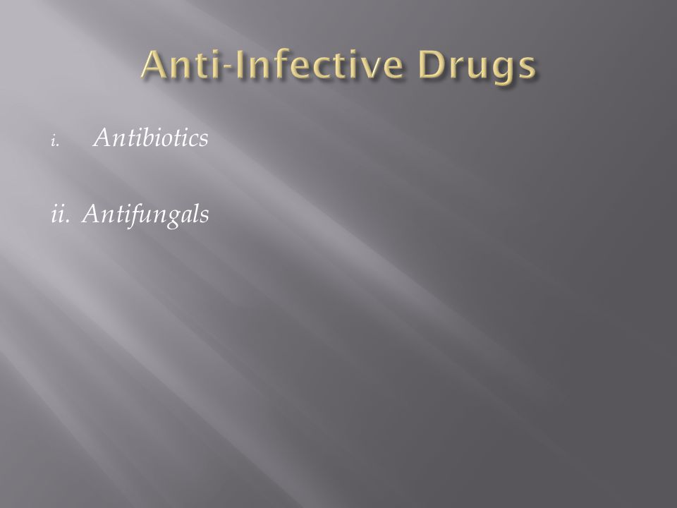 Anti-Infective Drugs Antibiotics ii. Antifungals