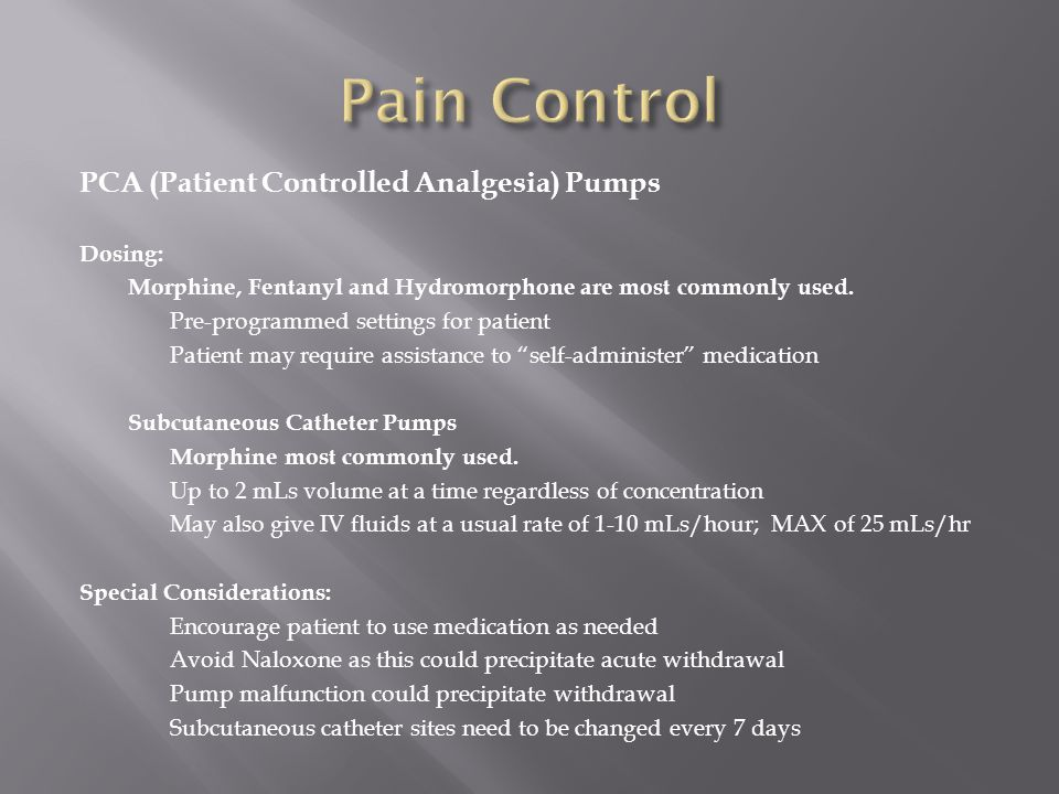 Pain Control PCA (Patient Controlled Analgesia) Pumps Dosing: