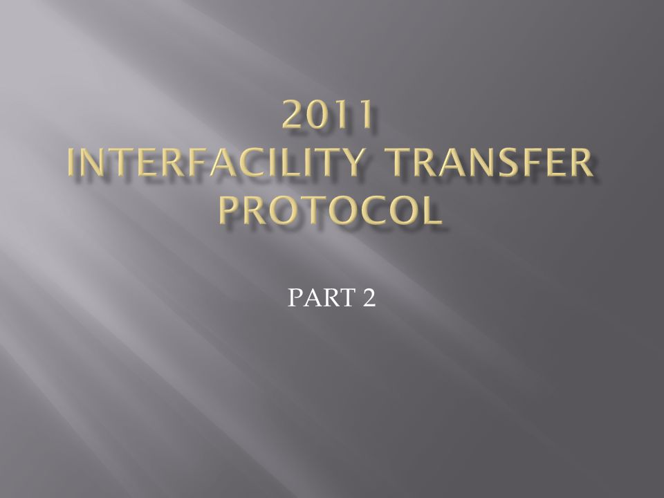 2011 Interfacility Transfer Protocol