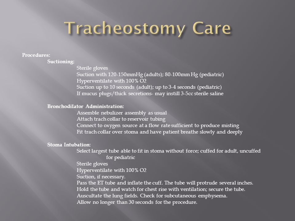 Tracheostomy Care Procedures: Suctioning: Sterile gloves