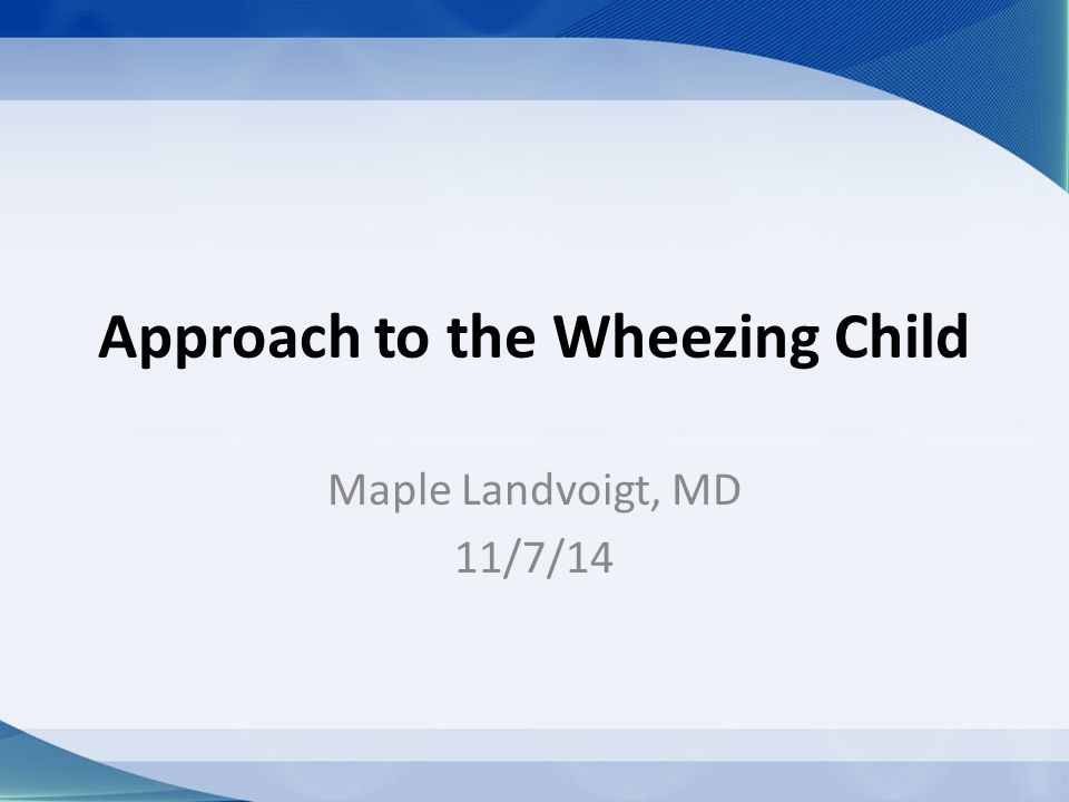 Approach to the Wheezing Child