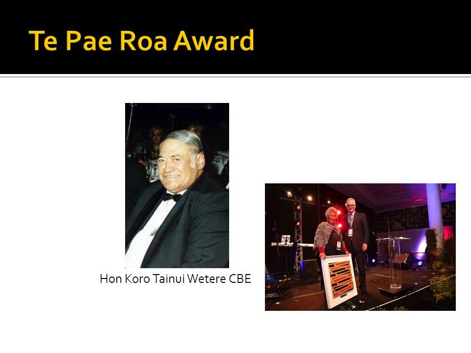 Te Pae Roa Award Hon Koro Tainui Wetere CBE
