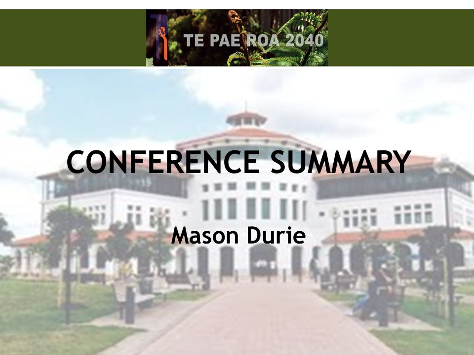 Conference Summary Mason Durie