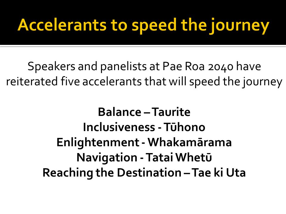 Accelerants to speed the journey